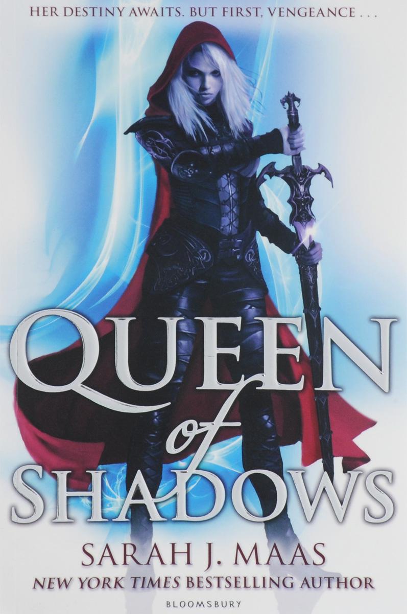 Queen of Shadows. Sarah J. Maas