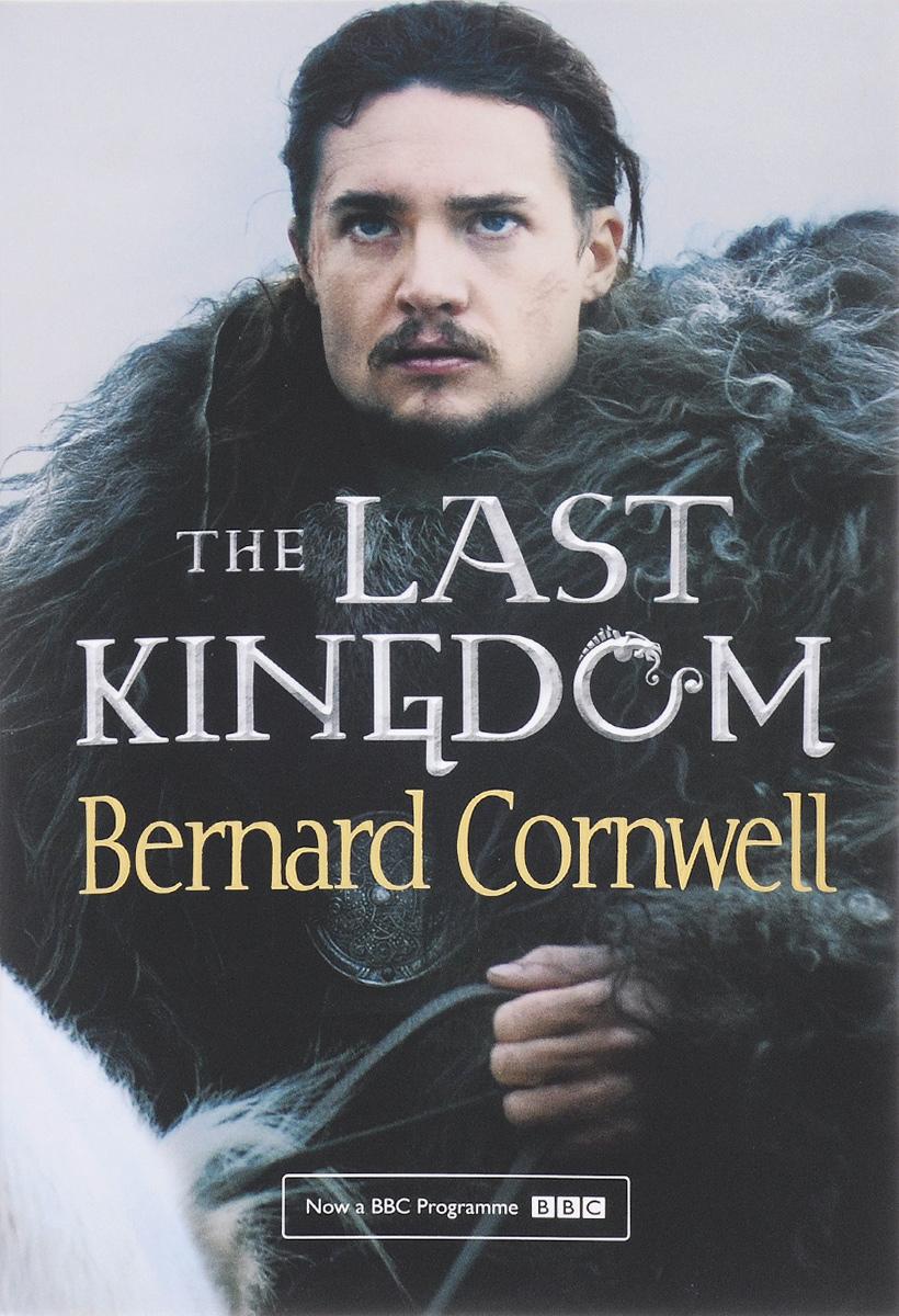 The Last Kingdom: Volume 1