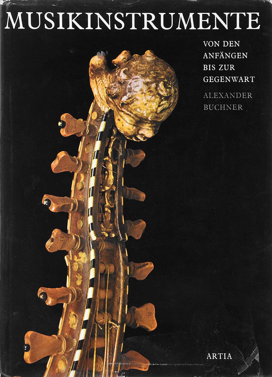 Musikinstrumente von Den Anfangen bis zur Gegenwart