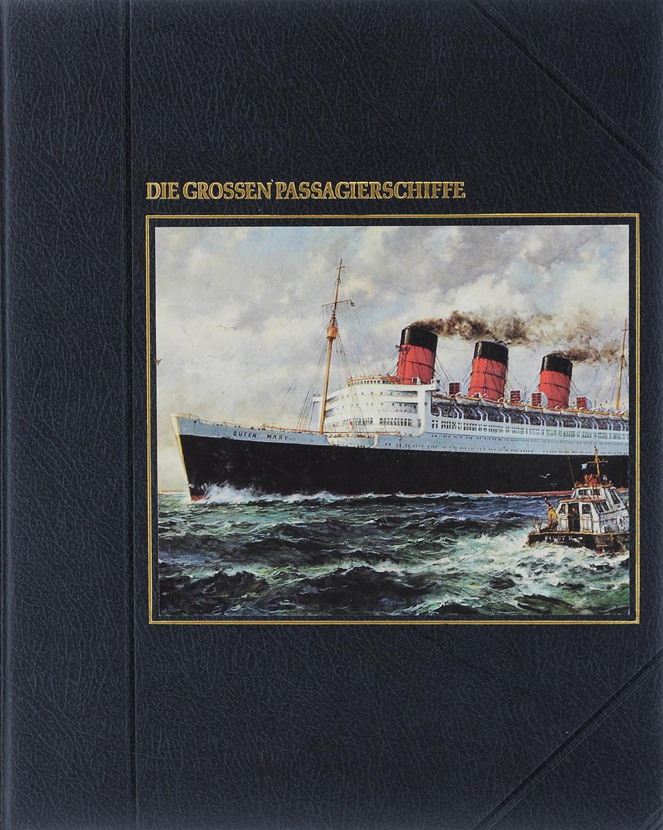 Die Grossen Passagierschiffe