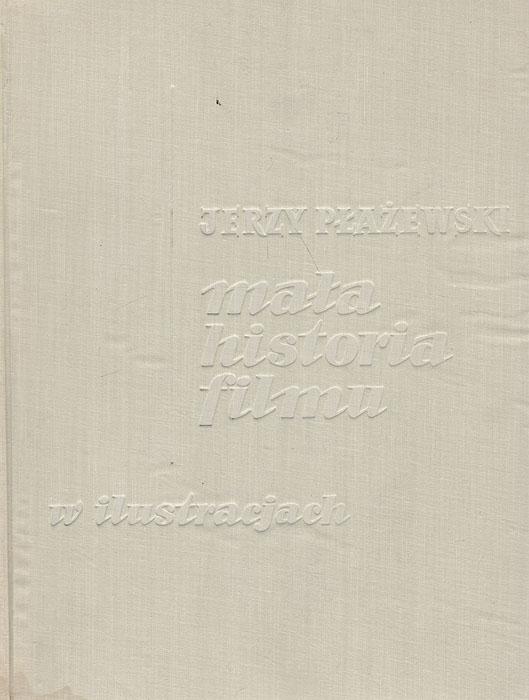 Mala historia filmu w ilustracjach791504В книге представлена краткая иллюстрированная история мирового кинематографа. Издание на польском языке.
