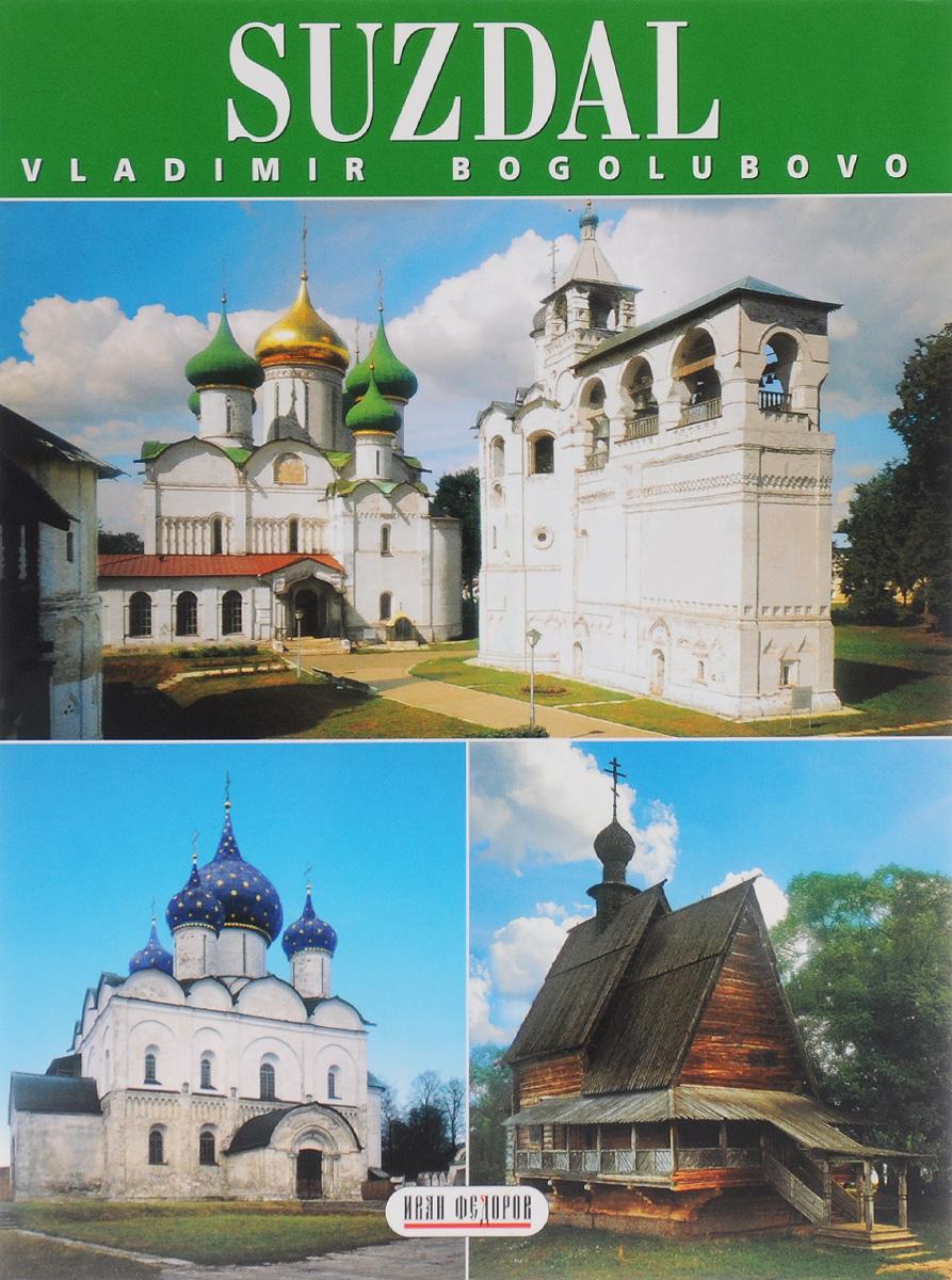 Suzdal: Vladimir: Bogoliubovo ( 5-93893-228-9 )
