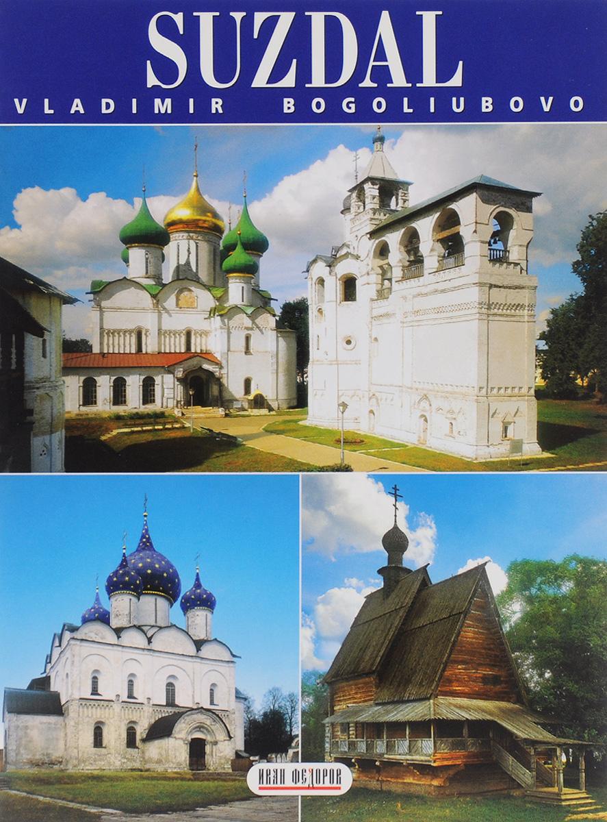 Suzdal: Vladimir: Bogoliubovo ( 5-93893-225-4 )