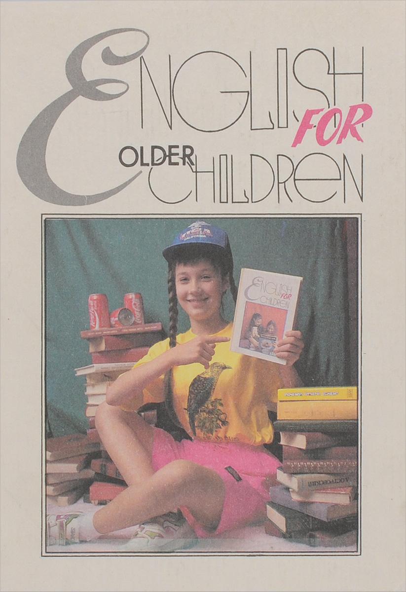 English for Older Children. Учебник английского языка для школьников среднего возраста