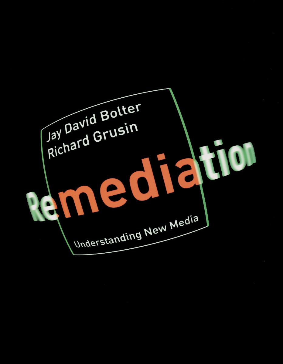 Zakazat.ru Remediation: Understanding New Media. Jay David Bolter, Richard Grusin