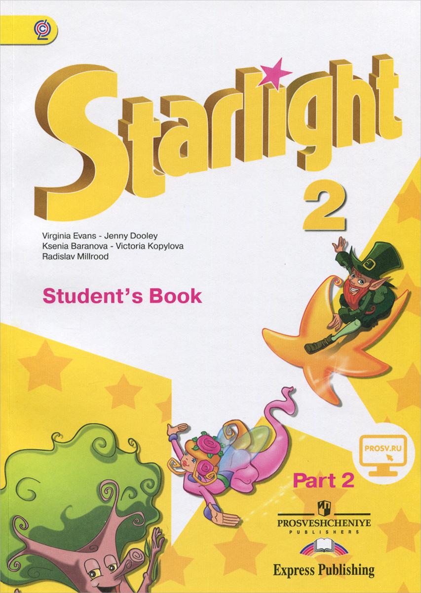 Starlight 2: Students Book: Part 2 / Английский язык. 2 класс. Учебник. В 2 частях. Часть 212296407Учебник является основным компонентом УМК серии Звездный английский для учащихся 2 класса общеобразовательных учреждений и школ с углубленным изучением английского языка. Учебник включает тексты и задания про русскую культуру, содержит упражнения на формирование общеучебных навыков и умений, предоставляет возможность для дифференцированного подхода к деятельности учащихся, имеет воспитательную и развивающую ценность материалов и широкие возможности для социализации учащихся. Содержание учебника направлено на достижение личностных, метапредметных и предметных результатов освоения основной образовательной программы. Учебник получил положительные заключения РАО и РАН на соответствие Федеральному государственному образовательному стандарту начального общего образования.