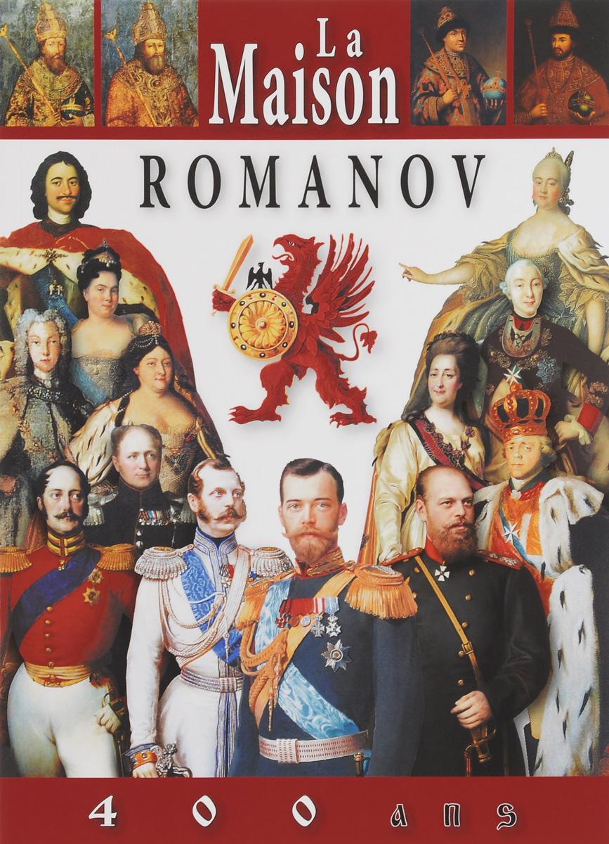 La maison Romanov: 400 ans ( 978-5-905985-25-6 )