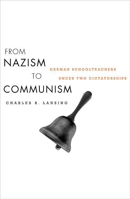 From Nazism to Communism – German Schoolteachers under Two Dictatorships