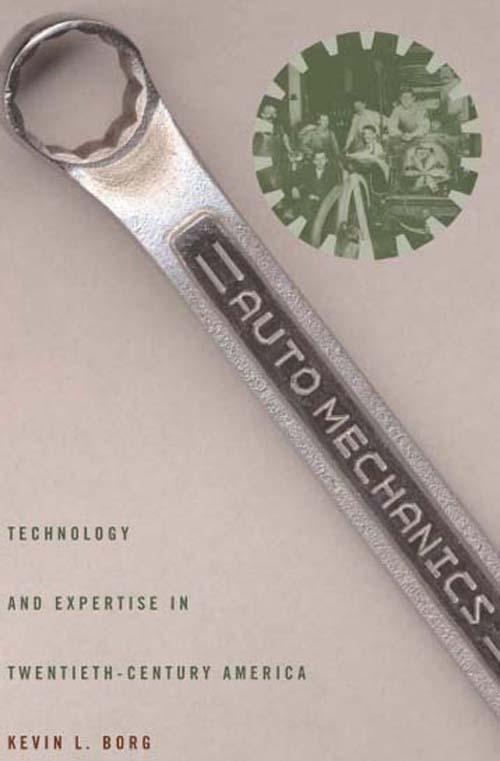 Auto Mechanics � Technology and Expertise in Twentieth�Century America