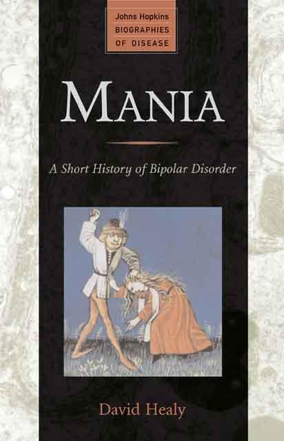 Mania – A Short History of Bipolar Disorder