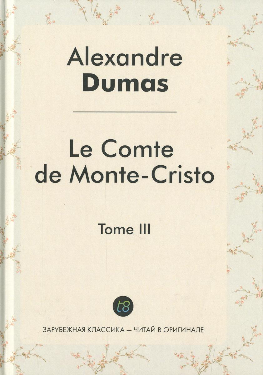 Le comte de Monte-Cristo: Tome 3