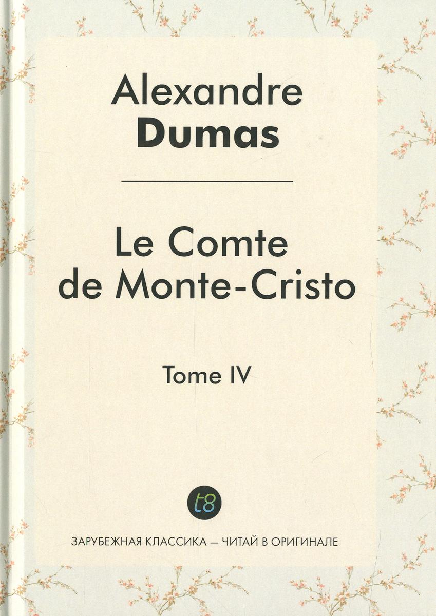 Le comte de Monte-Cristo: Tome 4
