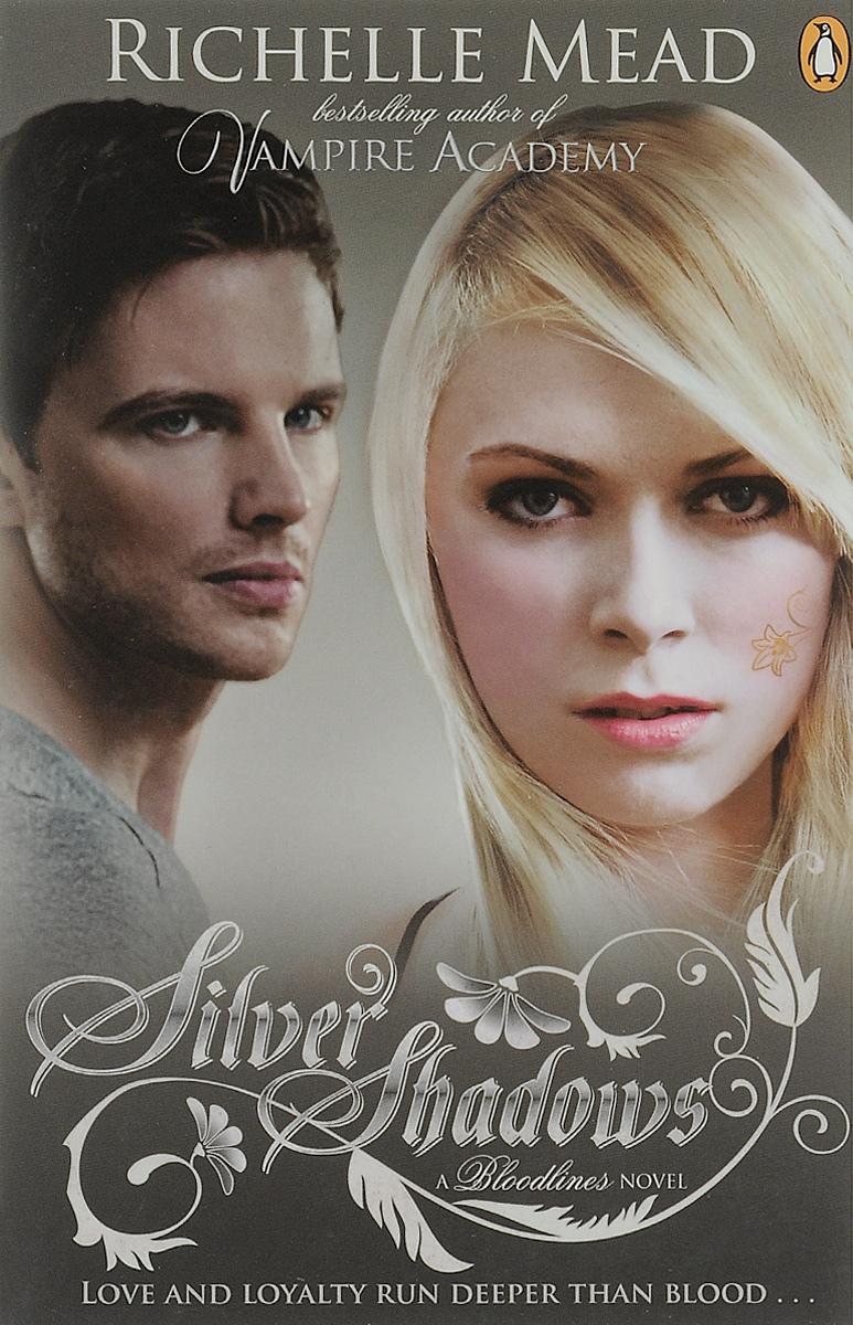 Bloodlines: Silver Shadows (book 5)