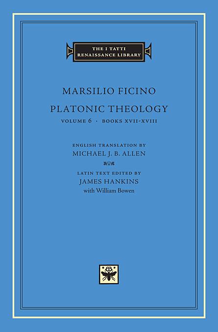 Platonic Theology Volume 6, Books XVII – XVIII