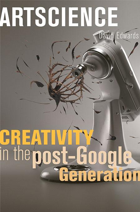 Artscience – Creativity in the Post–Google Generation