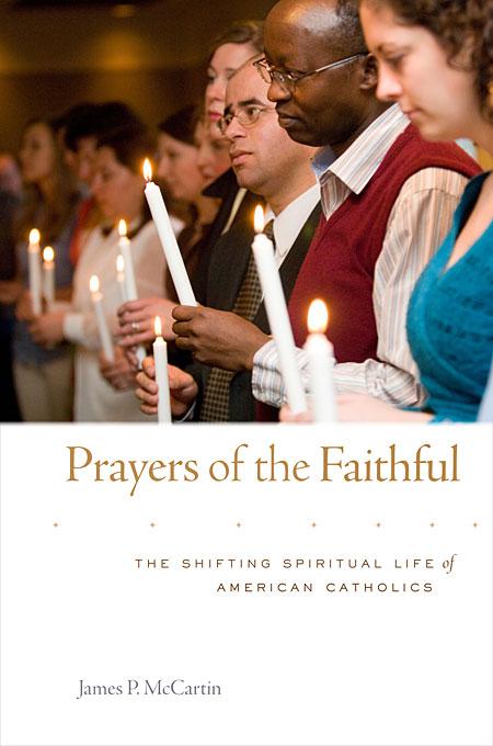 Prayers of the Faithful – The Shifting Spiritual Life of American Catholics