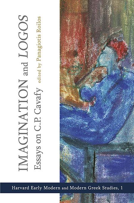Imagination and Logos – Essays on C. P. Cavafy