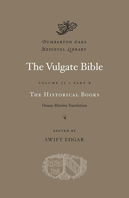 The Vulgate Bible, Volume II: The Historical Books: Douay–Rheims Translation, Part B