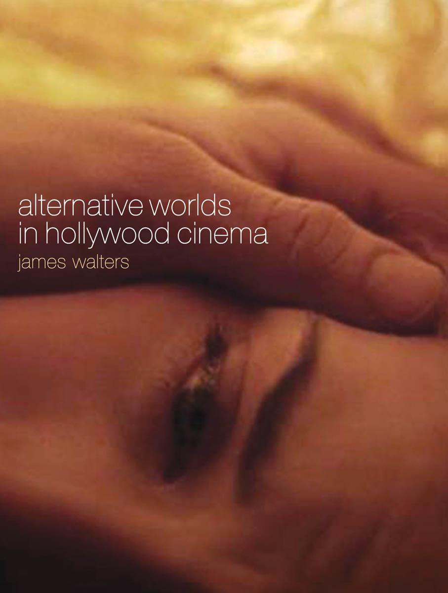 Alternative Worlds in Hollywood Cinema
