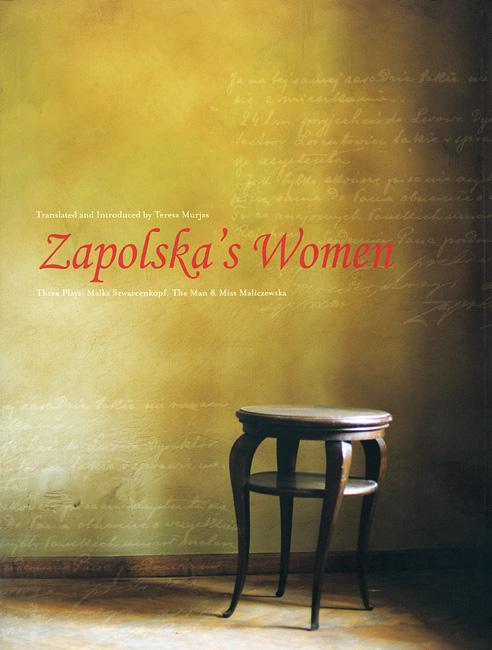 Zapolska?s Women – Three Plays: Malka Szwarcenkopf, The Man and Miss Maliczewska