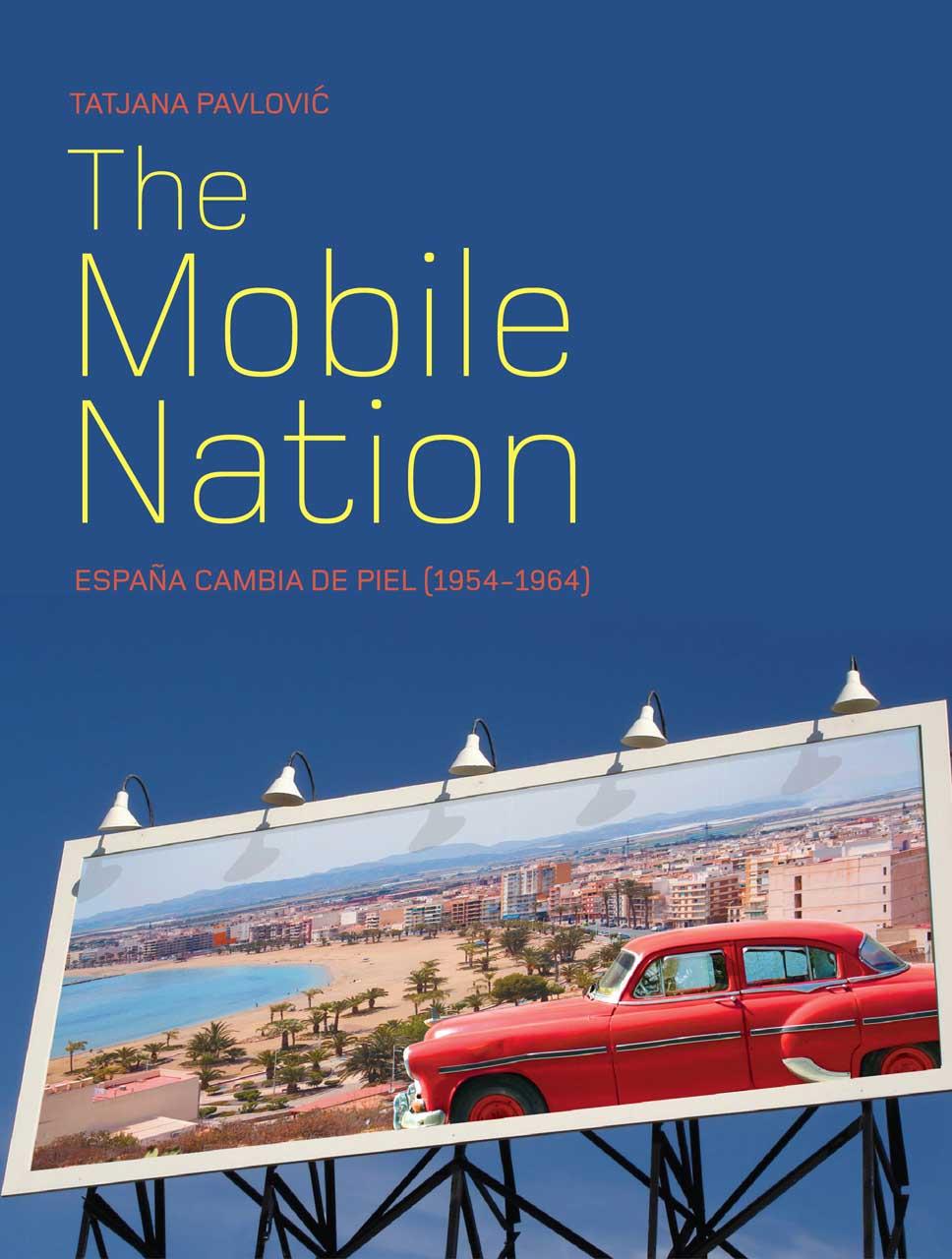 The Mobile Nation – Espana Cambia de piel (1954– 1964)