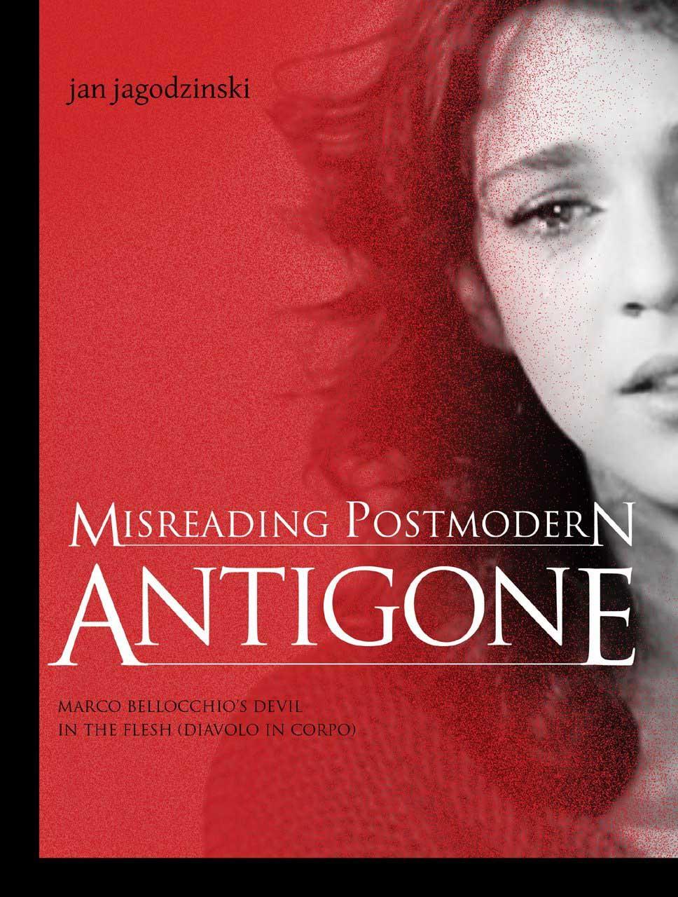 Misreading Postmodern Antigone – Marco Bellocchio?s Devil in the Flesh (Diavolo in Corpo)