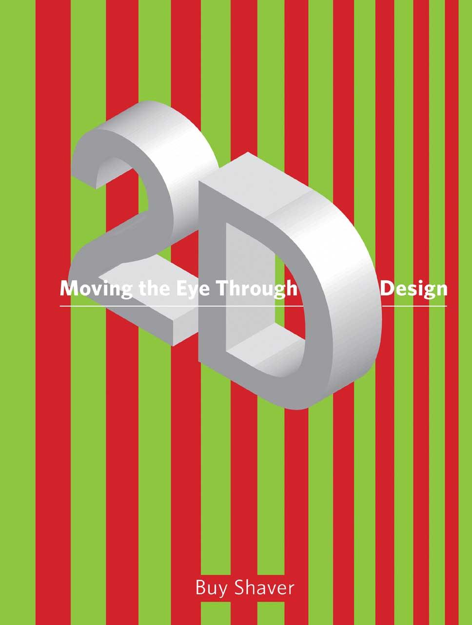 Moving the Eye Through 2–D Design – A Visual Primer