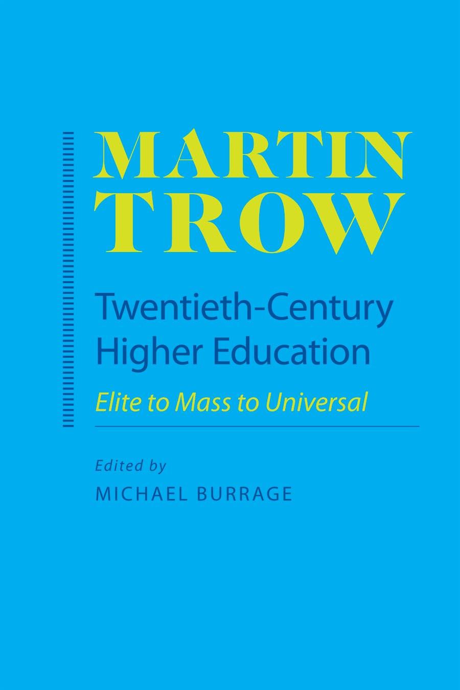 Twentieth–Century Higher Education – Elite to Mass to Universal