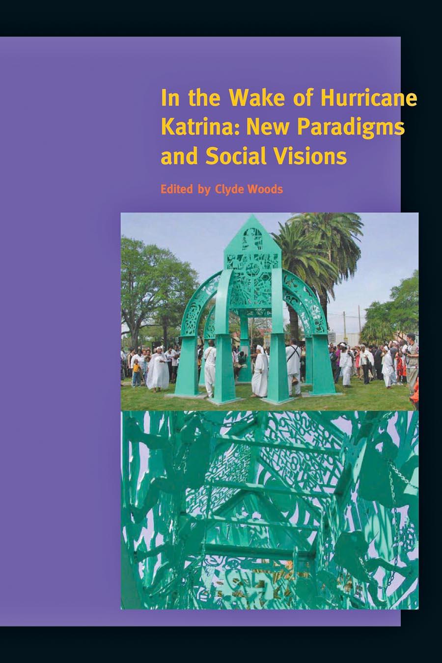 In the Wake of Hurricane Katrina – New Paradigms and Social Visions