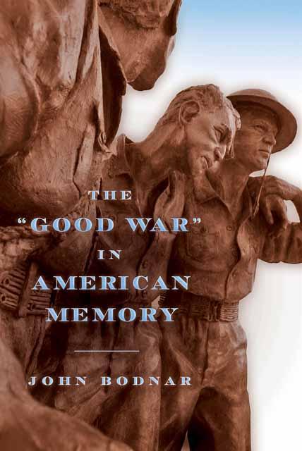 """The """"Good War"""" in American Memory"""