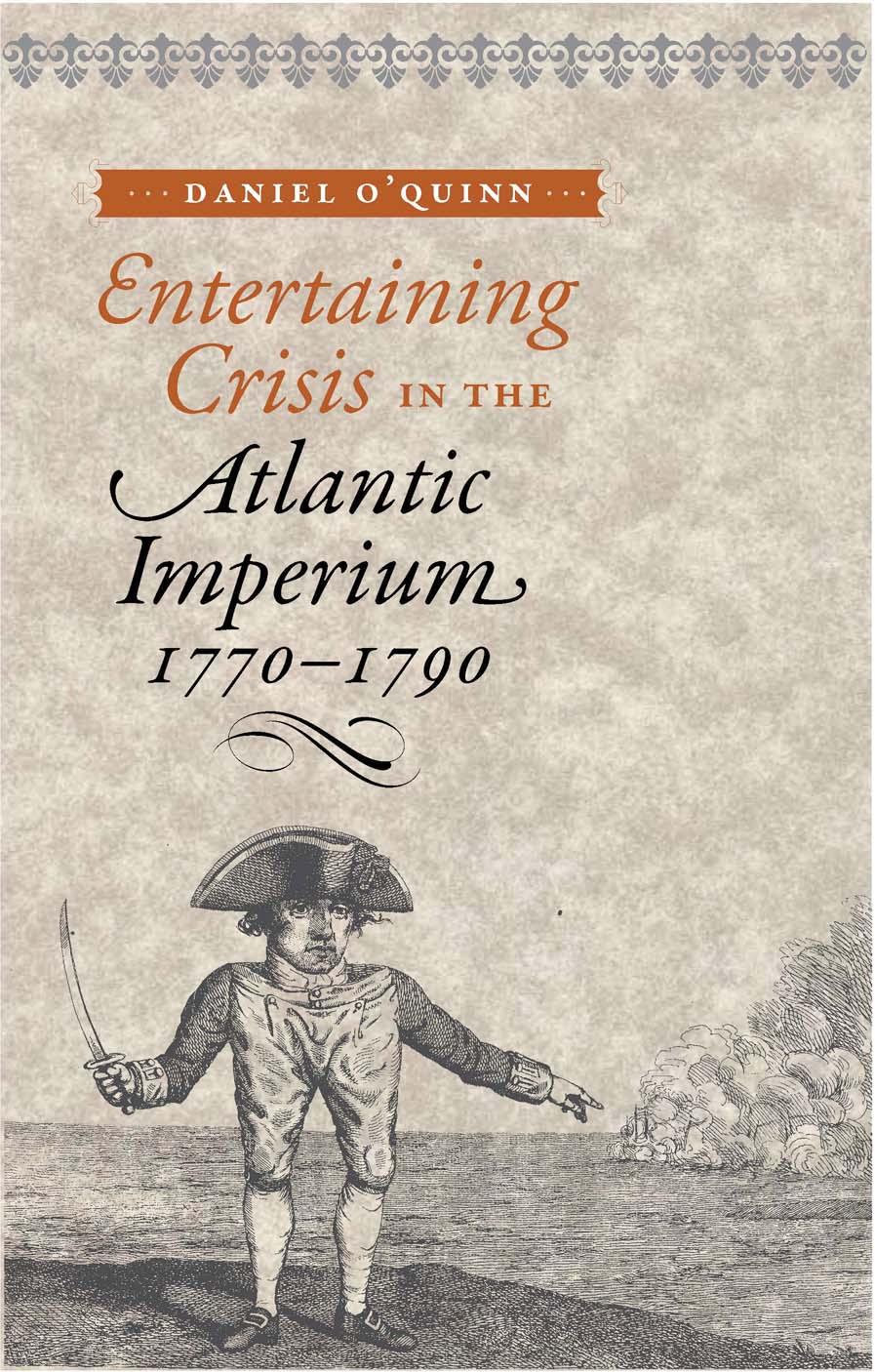 Entertaining Crisis in the Atlantic Imperium, 1770 1790