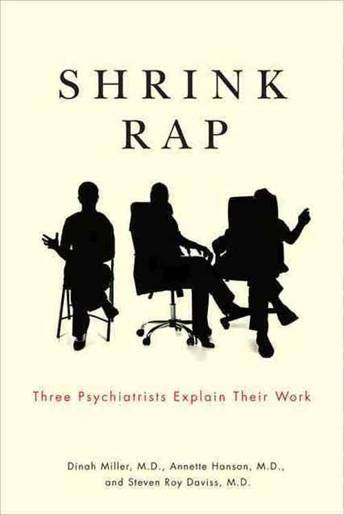 Shrink Rap – Three Psychiatrists Explain Their Work