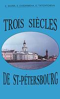 Обложка книги Trois siecles de Saint-Petersbourg