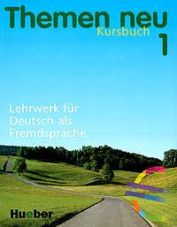 Themen Neu 1. Kursbuch. Lehrwerk fur Deutsch als Fremdsprache