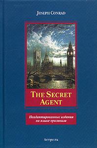 The Secret Agent. Неадаптированные издания на языке оригинала