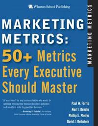 Marketing Metrics : 50+ Metrics Every Executive Should Master