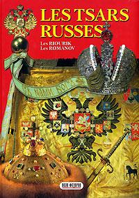 Les Tsars Russes. Les Riourik. Les Romanov