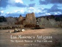 Las Misiones Antiguas: The Spanish Missions of Baja California