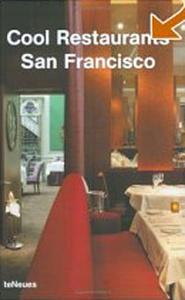 Cool Restaurants San Francisco (Cool Restaurants Guides)