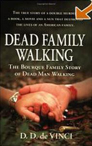 Dead Family Walking: The Bourque Family Story of Dead Man Walking