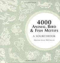 4000 Animal, Bird and Fish Motifs: A Sourcebook