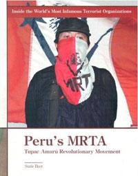 Peru's Mrta: Tupac Amaru Revolutionary Movement (Inside the World's Most Infamous Terrorist Organiza