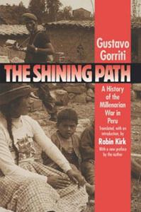 The Shining Path: A History of the Millenarian War in Peru (Latin America in Translation/En Traducci