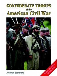Confederate Troops of the American Civil War (Europa Militaria)