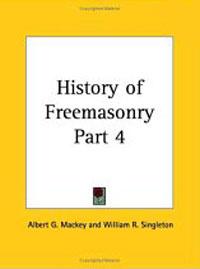History of Freemasonry, Part 4