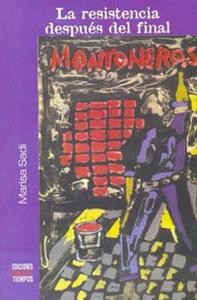 Montoneros, La Resistencia Despues del Final