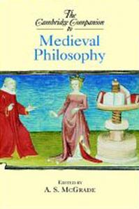 Cambridge Companion to Medieval Philosophy, The (Cambridge Companions to Philosophy)