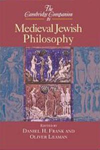 Cambridge Companion to Medieval Jewish Philosophy, The (Cambridge Companions to Philosophy)