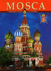 Mosca. Larheteteura. La Storia / Москва. Архитектура. История