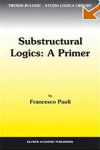 Substructural Logics: A Primer